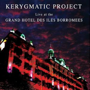 Kerygmatic Project - Live at the Grand Hotel des Iles Borromees (2019)