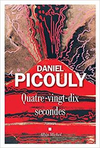 Quatre-vingt-dix secondes - Daniel Picouly