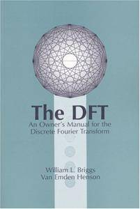 The DFT: An Owners' Manual for the Discrete Fourier Transform