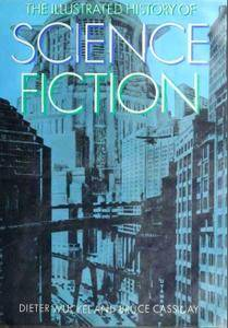 """Dieter Wuckel, Bruce Cassiday, """"The Illustrated History of Science Fiction"""""""