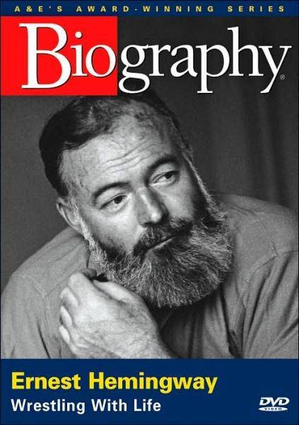 A&E Biography - Ernest Hemingway: Wrestling with Life (1998) [Repost]