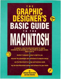 The Graphic Designer's Basic Guide to the Macintosh