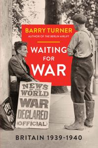 Waiting for War: Britain 1939–1940