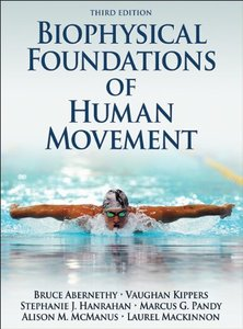 Biophysical Foundations of Human Movement, 3rd Edition (repost)