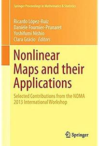 Nonlinear Maps and their Applications: Selected Contributions from the NOMA 2013 International Workshop