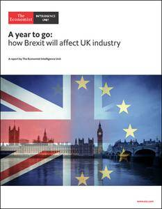 The Economist (Intelligence Unit) - A year to go: how Brexit will affect UK industry (2018)