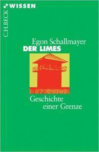 Der Limes: Geschichte einer Grenze (Auflage: 3) (repost)
