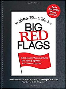 The Little Black Book of Big Red Flags Relationship Warning Signs You Totally Spotted... But Chos...