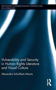 Vulnerability and Security in Human Rights Literature and Visual Culture