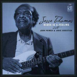 Jesse Thomas with John Primer & Jodie Christian - Blues Is A Feeling (2001)