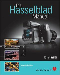 Ernst Wildi - The Hasselblad Manual (Seventh Edition)