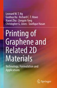 Printing of Graphene and Related 2D Materials: Technology, Formulation and Applications