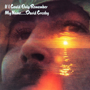 David Crosby - If I Could Only Remember My Name (1971/2006) [DVD Audio Rip 24 bit/192 kHz]
