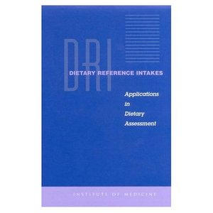 Dietary Reference Intakes: Applications in Dietary Assessment