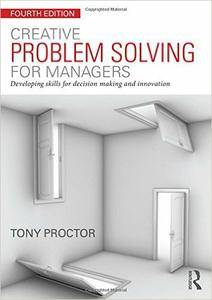 Creative Problem Solving for Managers: Developing Skills for Decision Making and Innovation (repost)