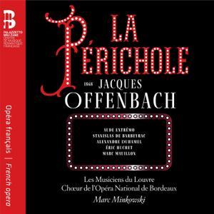 Les Musiciens du Louvre, Chœur de l'Opéra National de Bordeaux & Marc Minkowski - Offenbach: La Périchole (2019)
