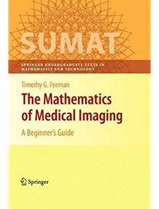 The Mathematics of Medical Imaging: A Beginner's Guide [Repost]