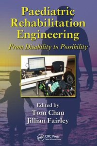 Paediatric Rehabilitation Engineering: From Disability to Possibility (repost)