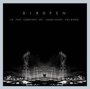 BirdPen - In The Company Of Imaginary Friends (2014/2015)