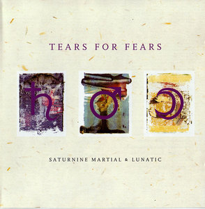 Tears For Fears - Saturnine Martial & Lunatic (1996)