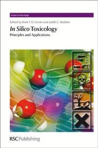 In silico toxicology : principles and applications