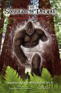 The Sasquatch People and Their Interdimensional Connection (Repost)