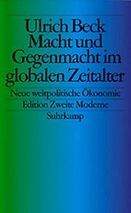 Macht und Gegenmacht im globalen Zeitalter: Neue weltpolitische Ökonomie