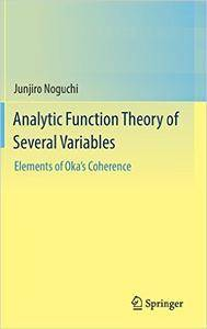 Analytic Function Theory of Several Variables: Elements of Oka's Coherence