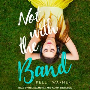 «Not with the Band» by Kelli Warner
