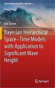 Bayesian Hierarchical Space-Time Models with Application to Significant Wave Height