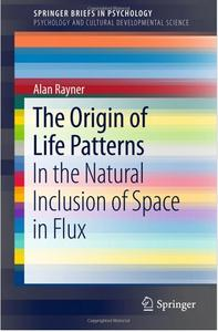 The Origin of Life Patterns: In the Natural Inclusion of Space in Flux [Repost]