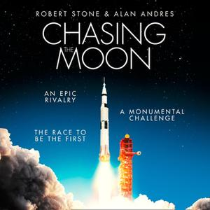 «Chasing the Moon: The Story of the Space Race – from Arthur C. Clarke to the Apollo landings» by Robert Stone,Alan Andr