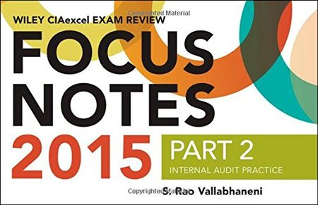 Wiley CIAexcel Exam Review 2015 Focus Notes, Part 2: Internal Audit Practice, 4 edition