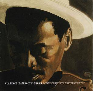 Clarence 'Gatemouth' Brown - Down South In The Bayou Country (1974) Remastered Reissue 2006 [Repost, New Rip]