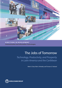 The Jobs of Tomorrow  Technology, Productivity, and Prosperity in Latin America and the Caribbean