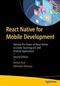React Native for Mobile Development: Harness the Power of React Native to Create Stunning iOS and Android Applications (Repost)