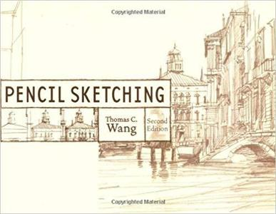 Pencil Sketching, 2nd Edition [Repost]