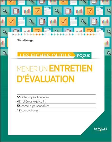 Les fiches outils focus - Mener un entretien d'évaluation - 56 fiches opérationnelles - 42 schémas explicatifs - ...