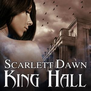 «King Hall» by Scarlett Dawn