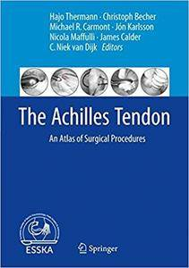 The Achilles Tendon: An Atlas of Surgical Procedures