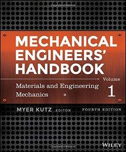 Mechanical Engineers' Handbook, Materials and Engineering Mechanics (Volume 1)
