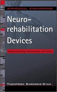 Neurorehabilitation Devices: Engineering Design, Measurement and Control (Repost)