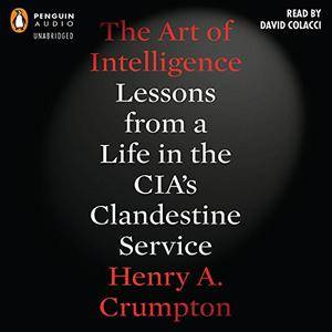 The Art of Intelligence: Lessons from a Life in the CIA's Clandestine Service [Audiobook] {Repost}
