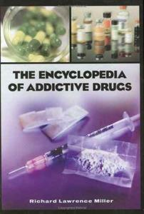 "Richard Miller, ""The Encyclopedia of Addictive Drugs"""