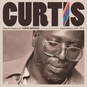 Curtis Mayfield - Keep on Keepin on: Curtis Mayfield Studio Albums 1970-1974 (Remastered) (2019)