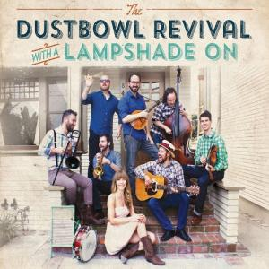 The Dustbowl Revival - With a Lampshade On (2015)