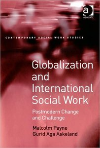 Globalization and international social work: Postmodern change and challenge