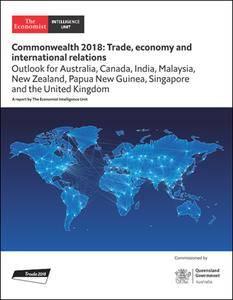The Economist (Intelligence Unit) - Commonwealth 2018: Trade, economy and international relations (2018)