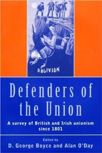 Defenders of the Union: A Survey of British and Irish Unionism Since 1801