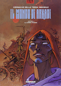 Il Mondo Di Arkadi - Volume 4 - Il Corno Rosso